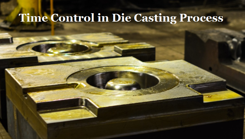 The Time Control of Die Casting Process | Diecasting-mould