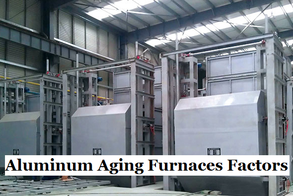 What is Aluminum Aging Furnace - Factors Affecting Aluminum Alloy Ageing Furnaces | Diecasting-mould