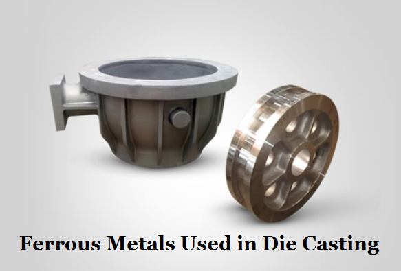 Can You Die Cast Ferrous Metals - Ferrous Metals and Alloys Used in Die Casting | Diecasting-mould