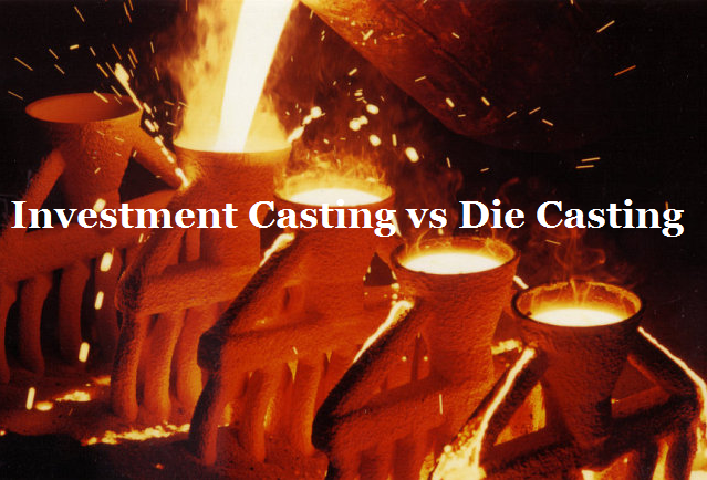 Difference Between Die Casting and Investment Casting | What is Investment Casting | Diecasting-mould