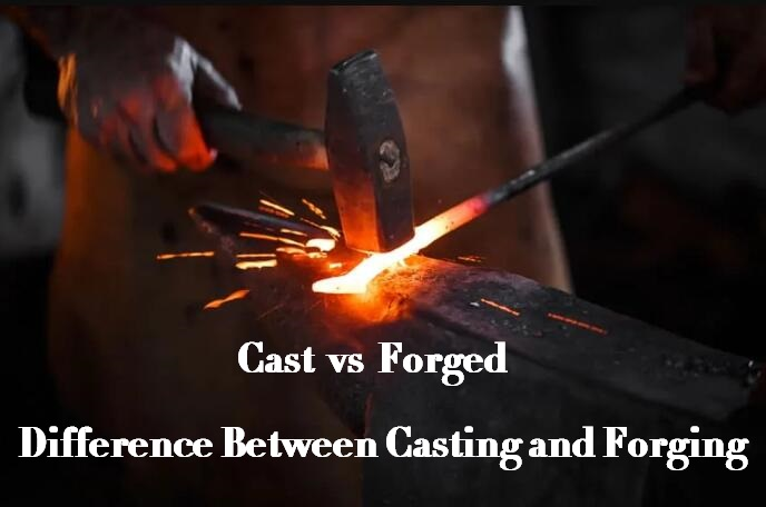 Cast vs Forged - Difference Between Casting and Forging | Diecasting-mould