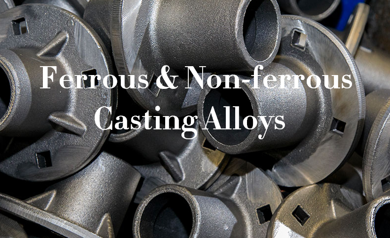 Types of Ferrous & Non-ferrous Casting Alloys - What Metals Can Be Used for Casting | Diecasting-mould