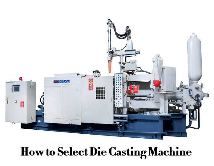 How to Select the Best Die Casting Machine - Die Casting Machine Buying Guide | Diecasting-mould